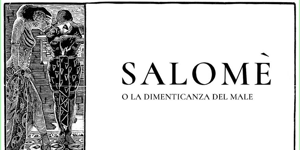 SALOME' O LA DIMENTICANZA DEL MALE