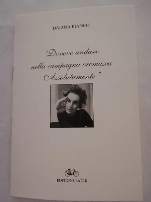 """""""DEVO ANDARE NELLA CAMPAGNA CREMASCA. ASSOLUTAMENTE"""" DI DAIANA BIANCO - Minibook"""