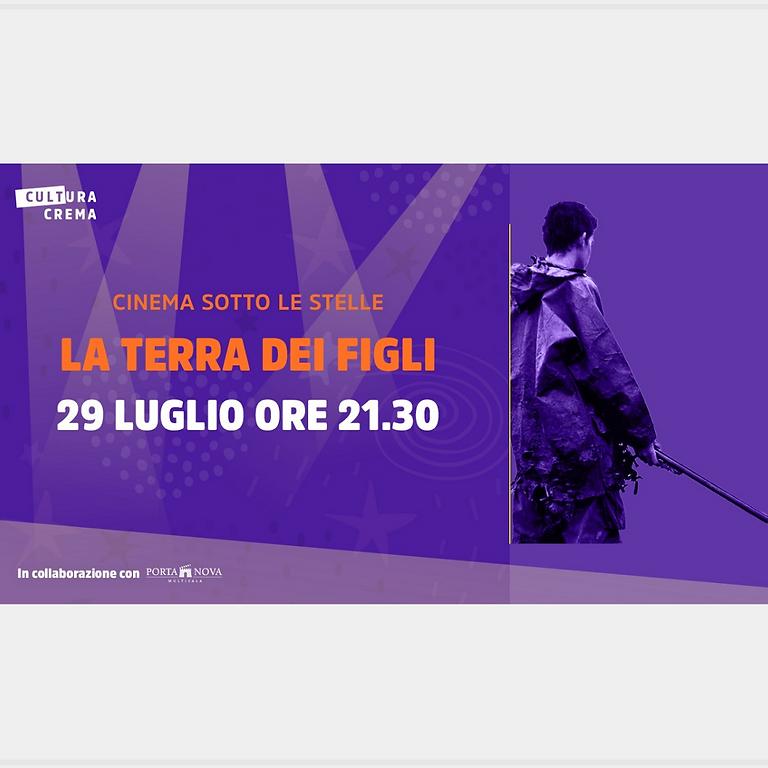 CINEMA SOTTO LE STELLE - LA TERRA DEI FIGLI