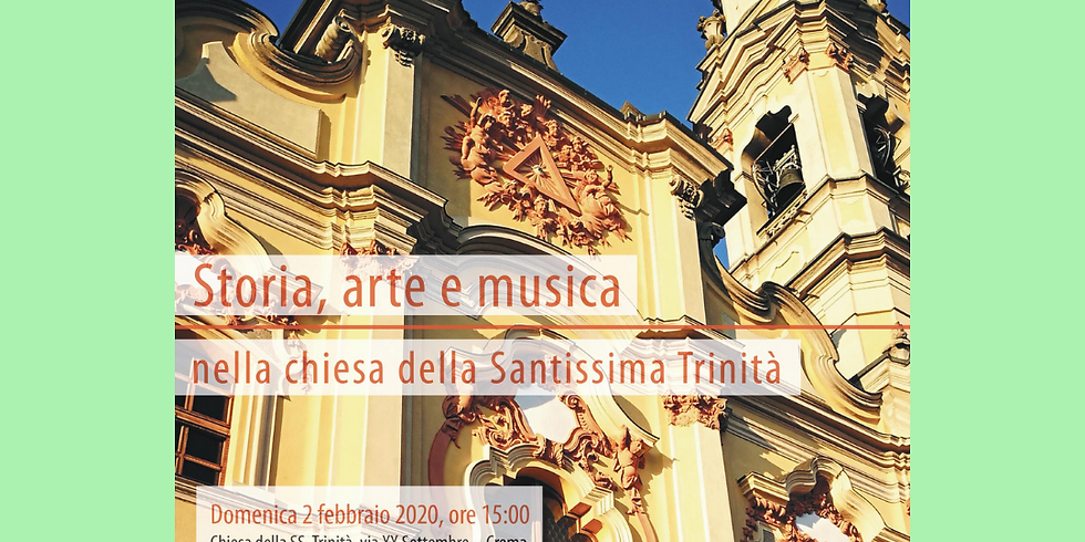 STORIA, ARTE E MUSICA NELLA CHIESA DELLA SANTISSIMA TRINITA'