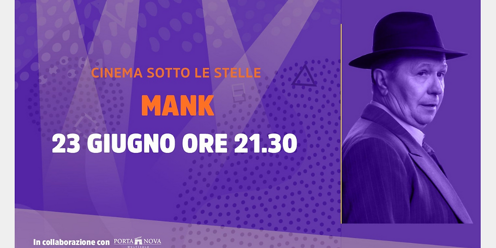 CINEMA SOTTO LE STELLE - MANK