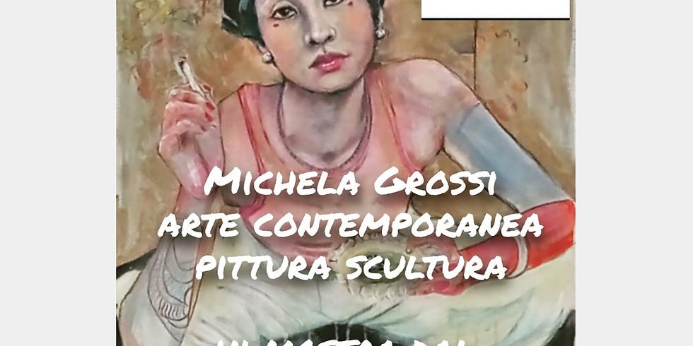 ARTE CONTEMPORANEA PITTURA SCULTURA - MICHELA GROSSI