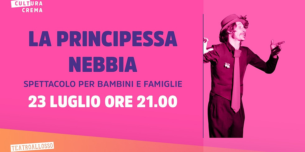 TEATROALLOSSO - LA PRINCIPESSA NEBBIA - spettacolo per bambini e famiglie