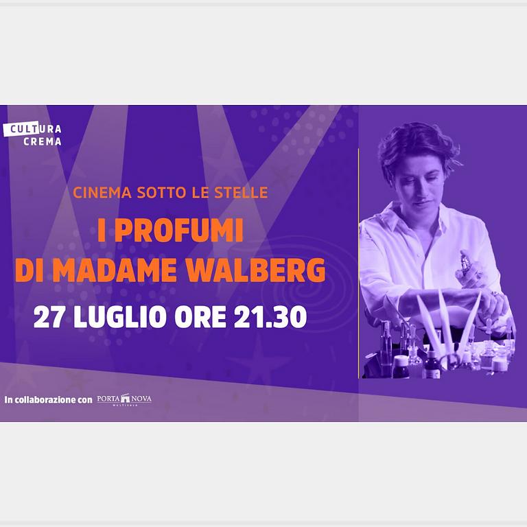CINEMA SOTTO LE STELLE -  I PROFUMI DI MADAME WALBERG