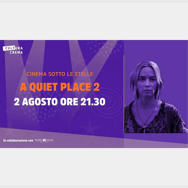 CINEMA SOTTO LE STELLE - A QUIET PLACE 2