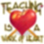 Teaching is a work of heart.jpg