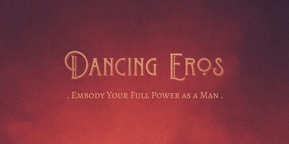 Dancing Eros  - For MEN