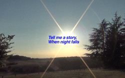 Tell me a story, When night falls