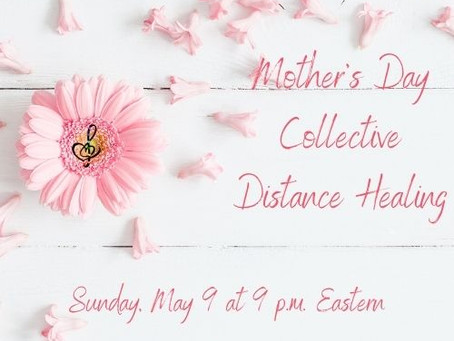 Special Mother's Day distance healing session