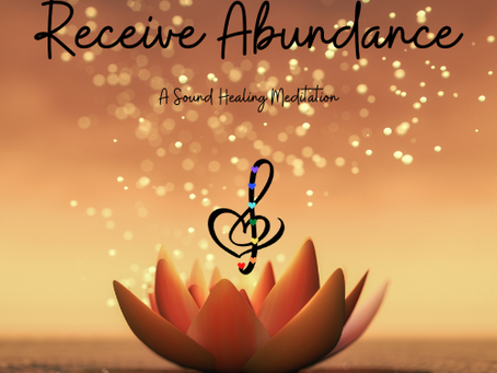 New product alert!  Receive Abundance: A Sound Healing Meditation