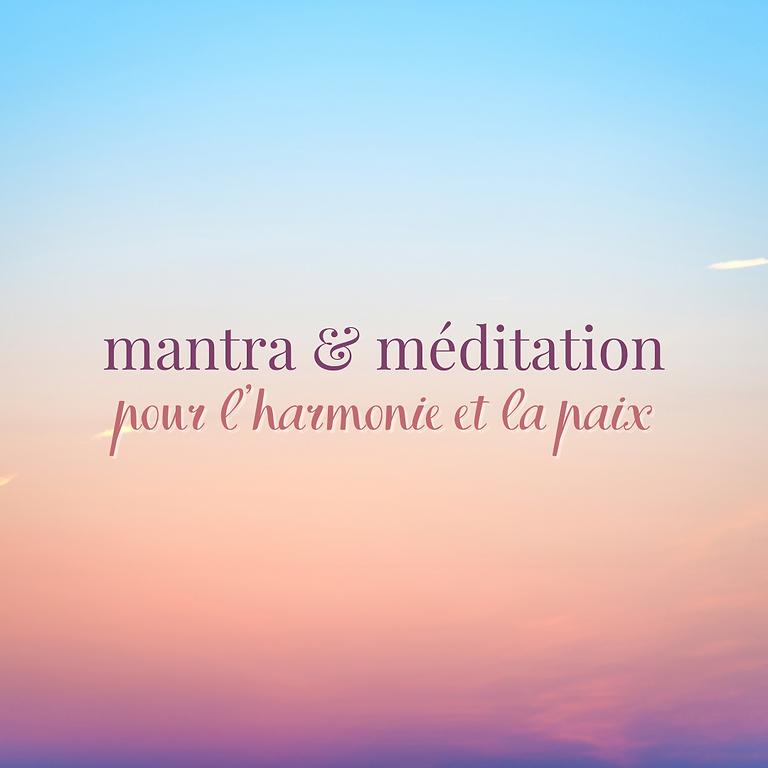 Mantra & méditation pour la paix et l'harmonie