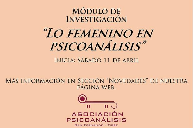 """Inicio Módulo de Investigación: """"Lo femenino en Psicoanálisis"""""""