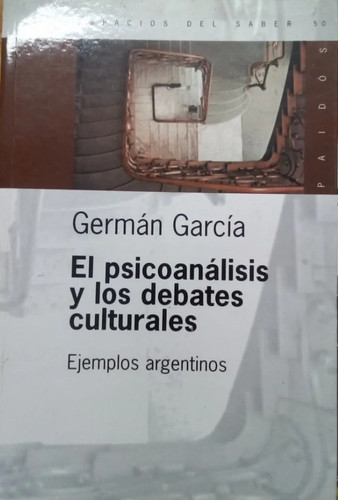 El psicoanálisis y los debates culturales- Ejemplos argentinos
