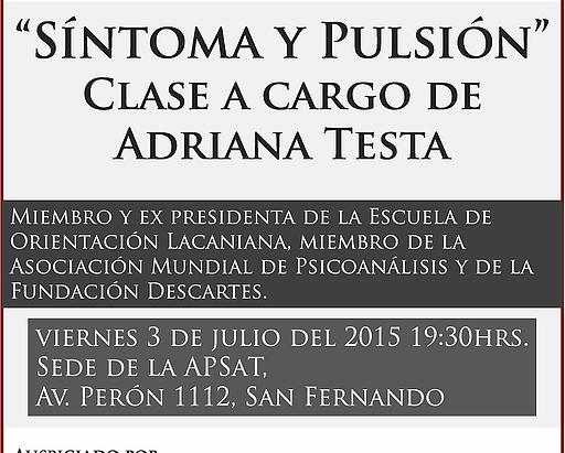 """""""Síntoma y Pulsión"""". Clase a cargo de Adriana Testa"""