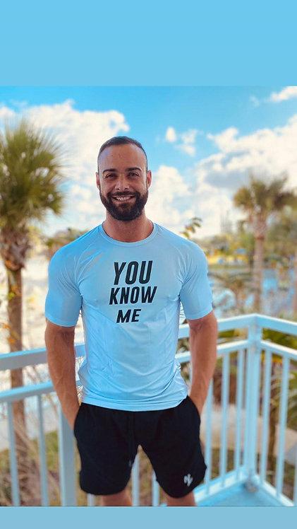 You Know Me Shirt