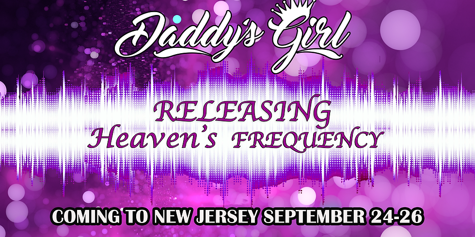 Daddy's Girl- New Jersey Releasing Heaven's Frequency