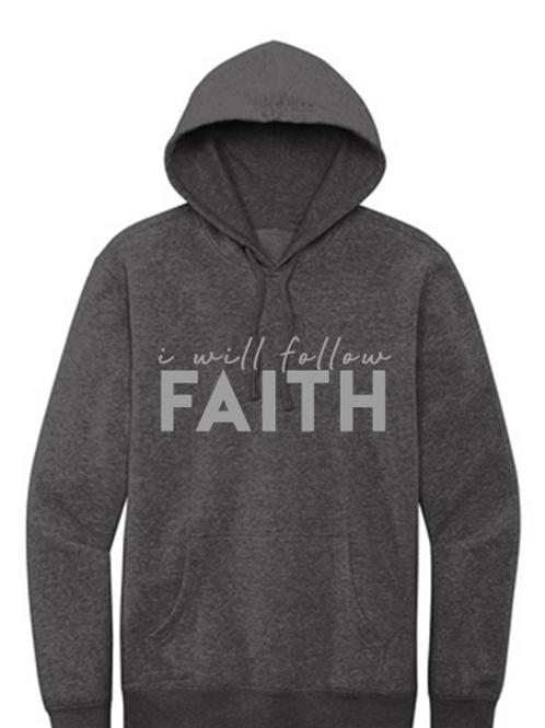 I will follow FAITH (Hoodie)
