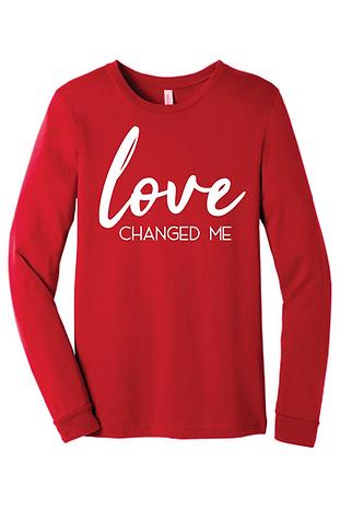 Love Changed Me (Long Sleeve)