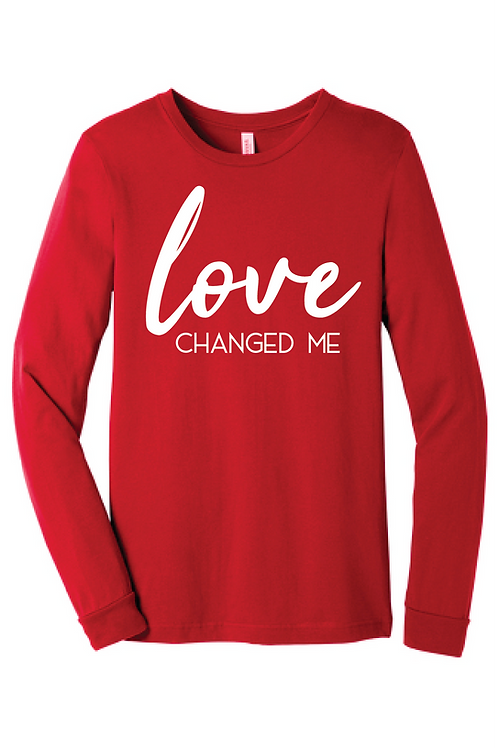 Love Changed Me (Long Sleeve)