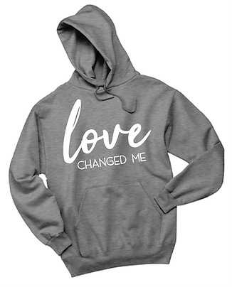 Love Changed Me (Hoodie)