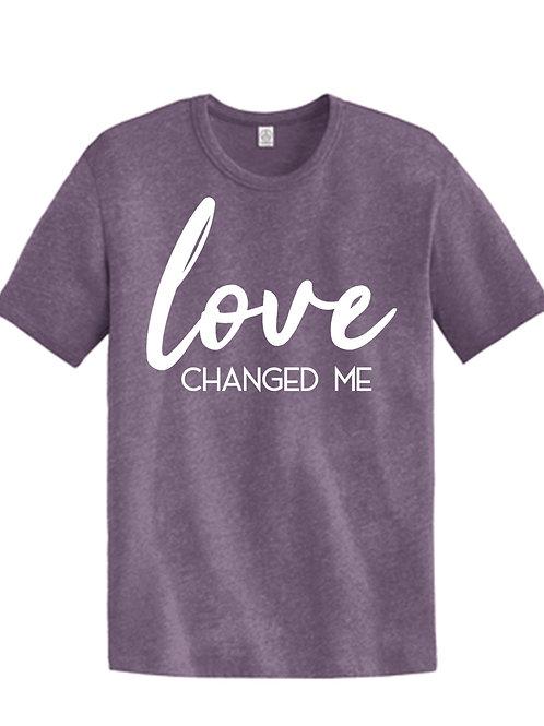 Love Changed Me (Tee)