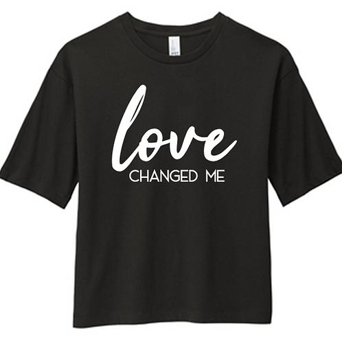 """""""Love Changed Me"""" WOMEN'S BOXY TEE"""