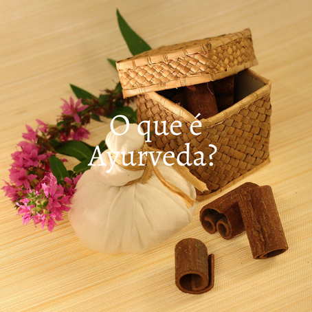 O que é Ayurveda? / What is Ayurveda?