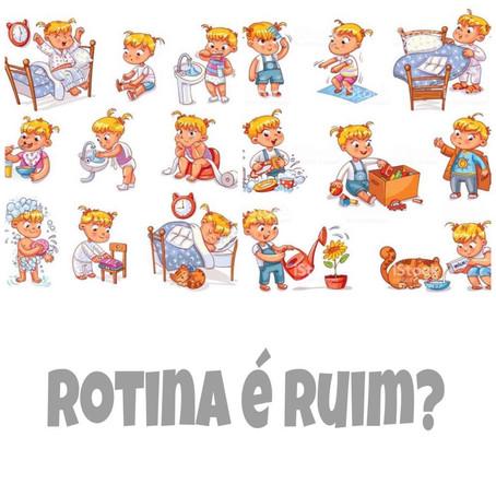 Rotina é ruim? / Is Routine bad?