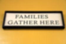 familiesgatherhere.JPG