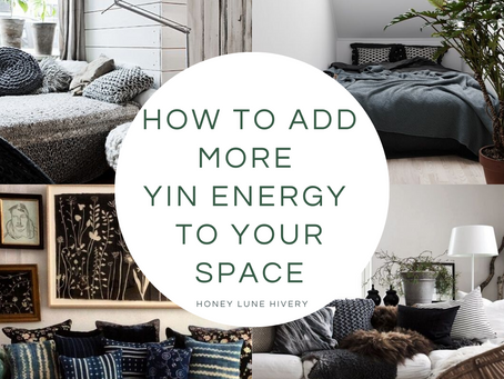How to Add More Yin Energy to Your Space