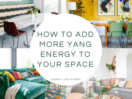 How to Add More Yang Energy to your Space