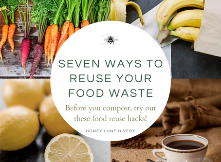 7 Ideas for Reusing your Food Waste