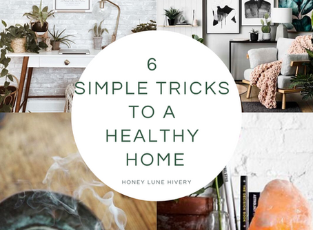 6 Simple Tricks to a Healthy Home