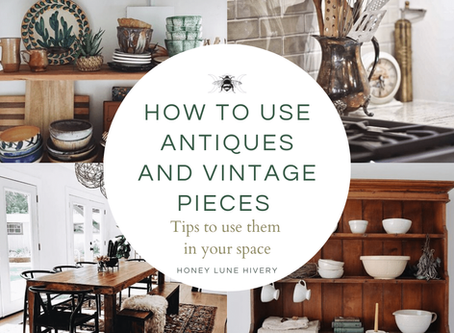 How to Use Antiques and Vintage Pieces