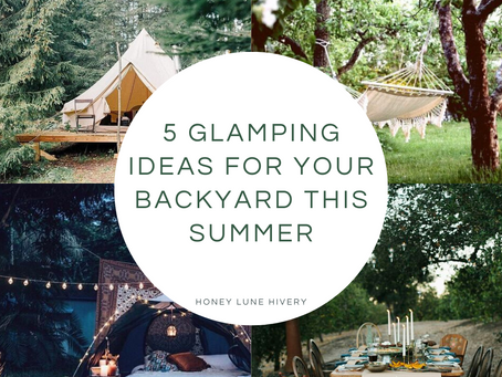 5 Glamping Ideas for Your Backyard this Summer
