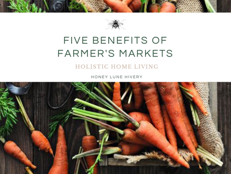 Five Benefits of Farmer's Markets