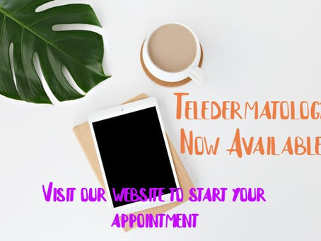 Teledermatology Available Now!