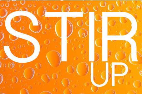 STIR UP!