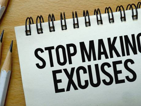 STOP MAKING EXCUSES