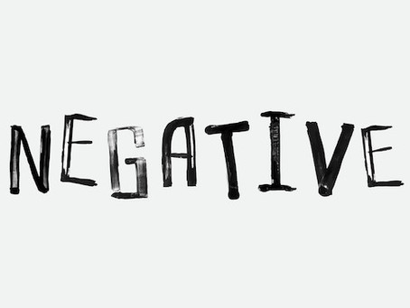 Get past the NEGATIVE . . .