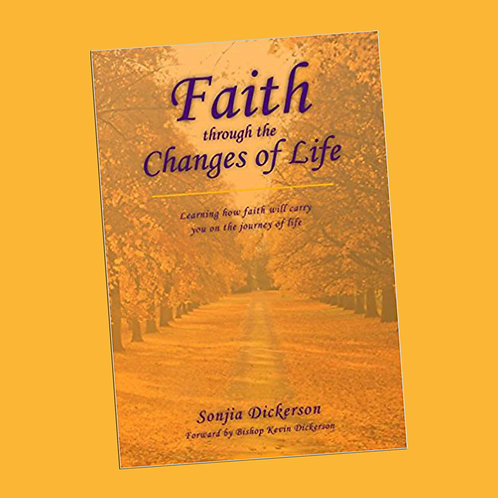 Faith Through The Changes Of Life