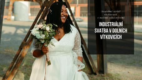 Rozhovor se zákaznicí: Industriální svatba v Dolních Vítkovicích