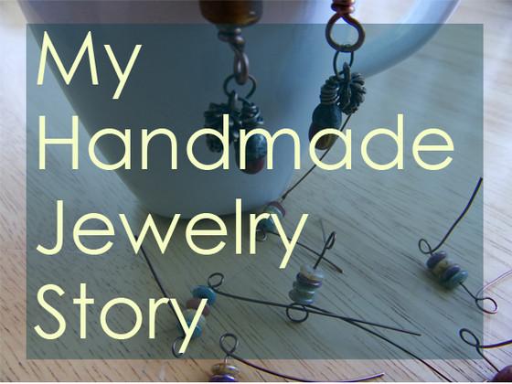 My Handmade Jewelry Story