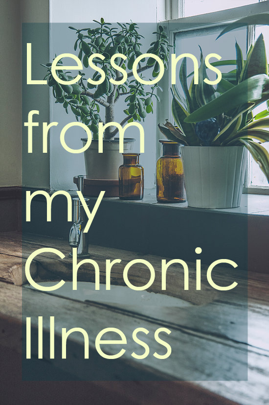 Lessons from my Chronic Illness