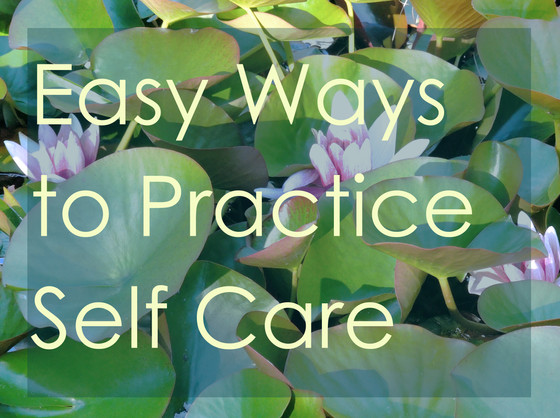 Easy Ways to Practice Self Care