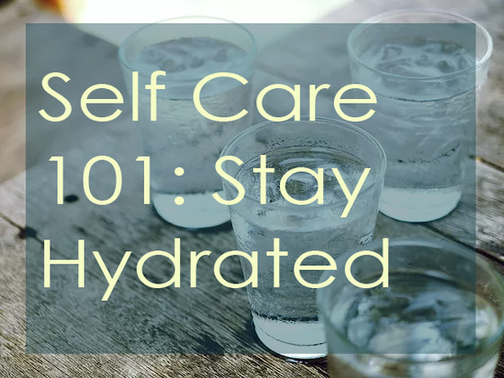 Self Care 101: Get Hydrated