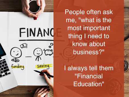 To run your Business, you need to get a financial education.