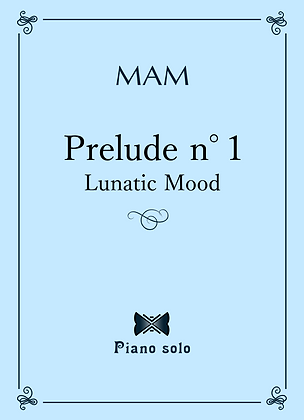 Prelude n°1 - Lunatic Mood