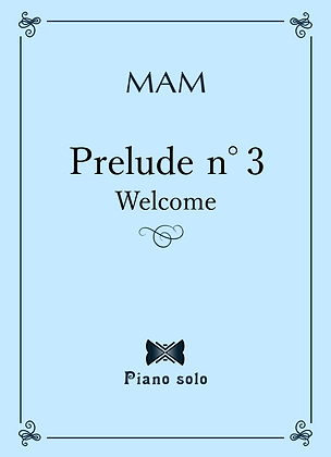 Prelude n°3 - Welcome