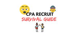 CPA RECRUIT - SURVIVAL GUIDE